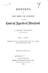 Reports of Cases Argued and Determined in the Court of Appeals of Maryland: Volume 62