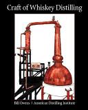 Craft of Whiskey Distilling