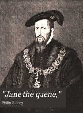 """Jane the Quene,"": Being Some Account of the Life and Literary Remains of Lady Jane Dudley Commonly Called Lady Jane Grey"