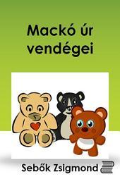 Mackó úr vendégei