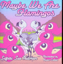 Maybe We Are Flamingos PDF