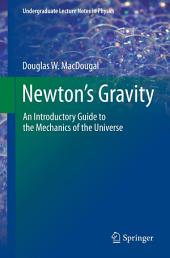 Newton's Gravity: An Introductory Guide to the Mechanics of the Universe