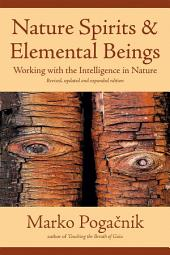 Nature Spirits & Elemental Beings: Working with the Intelligence in Nature, Edition 2