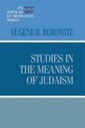 Studies in the Meaning of Judaism (JPS Scholar of Distinction Series)
