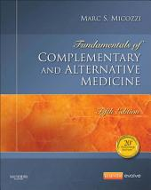 Fundamentals of Complementary and Alternative Medicine - E-Book: Edition 5