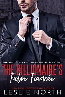 The Billionaire   s False Fianc  e