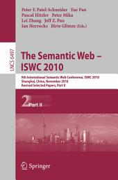 The Semantic Web - ISWC 2010: 9th International Semantic Web Conference, ISWC 2010, Shanghai, China, November 7-11, 2010, Revised Selected Papers, Part 2