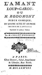 L'amant loup-garou, ou M. Rodomont. Piece comique, en quatre actes et en prose, imitée de l'anglois. Représentée sur plusieurs théâtres
