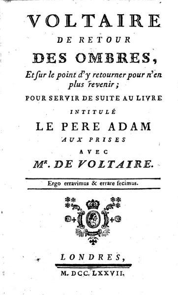 Download Voltaire de retour des ombres  et sur le point d y retourner pour n en plus revenir  pour servir de suite au livre intitul   Le Pere Adam aux prises avec Mr de Voltaire   By Charles Louis Richard   Book