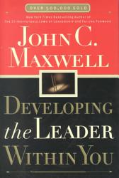 Developing The Leader Within You Book PDF