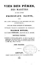 Vries des péres, des martyrs, et des autres principaux saints tirées des actes originaux et des monumens les plus authentiques, avec des notes critiques et historiques: Volume13