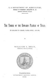 The Timber of the Edwards Plateau of Texas: Its Relations to Climate, Water Supply, and Soil, Issues 49-55