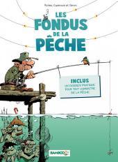 Les Fondus de la pêche: Volume1