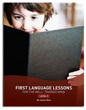 First Language Lessons for the Well-Trained Mind: Level 2 (Second Edition) (First Language Lessons): Edition 2