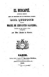 El buscapié: Opúsculo inédito que en defensa de la primera parte del Quijote escribio Miguel de Cervantes Saavedra