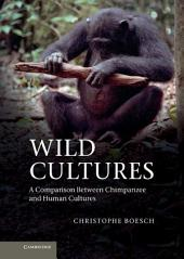 Wild Cultures: A Comparison between Chimpanzee and Human Cultures