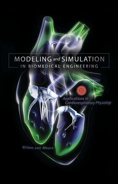 Modeling And Simulation In Biomedical Engineering Applications In Cardiorespiratory Physiology