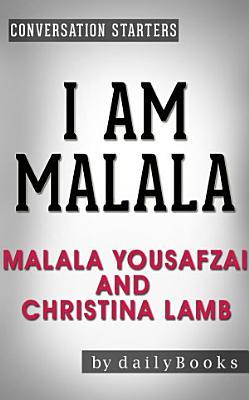 I Am Malala: by Malala Yousafzai and Christina Lamb | Conversation Starters