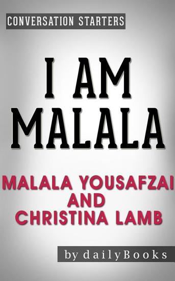I Am Malala  by Malala Yousafzai and Christina Lamb   Conversation Starters PDF