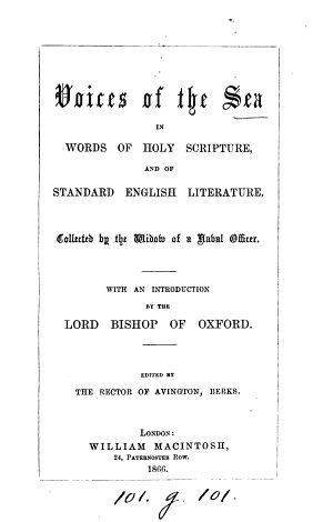 Voices of the sea in words of holy Scripture  and of standard English literature  Collected by the widow of a naval officer  Ed  by the rector of Avington  J  James