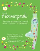 Flowerspeak  The Flower Whisperer s Guide to Health  Happiness  and Awakening PDF