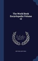 The World Book Encyclopedia Volume 12