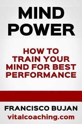 How To Train Your Mind For Best Performance