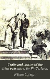 Traits and stories of the Irish peasantry. By W. Carleton: Volume 2