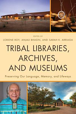 Tribal Libraries  Archives  and Museums PDF