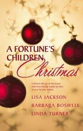 A Fortune's Children's Christmas: Angel Baby\A Home for Christmas\The Christmas Child