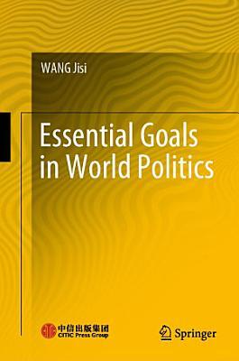 Essential Goals in World Politics
