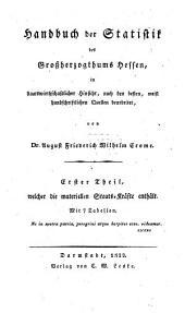 Handbuch der Statistik des Großherzogthums Hessen: in staatswirthschaftlicher Hinsicht : nach den besten, meist handschriftlichen Quellen bearbeitet
