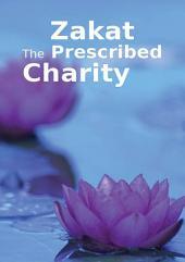 Zakat the Prescribed Charity (Goodword)