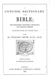 A Concise Dictionary of the Bible: Its Antiquities, Biography, Geography, and Natural History