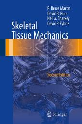 Skeletal Tissue Mechanics: Edition 2