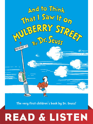 And to Think That I Saw It on Mulberry Street  Read   Listen Edition