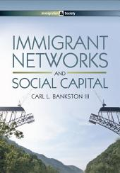 Immigrant Networks and Social Capital