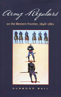 Army Regulars on the Western Frontier  1848 1861 PDF