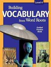Building Vocabulary from Word Roots Student Book Lv 4 (4c): Grade 4 (4 Color Book)