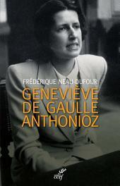 Geneviève de Gaulle Anthonioz: L'autre de Gaulle