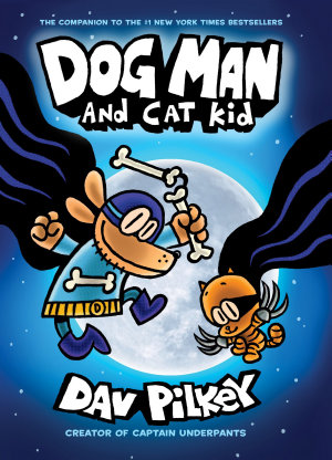 Dog Man and Cat Kid  From the Creator of Captain Underpants  Dog Man  4