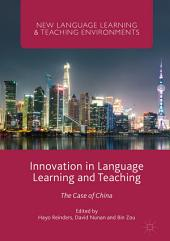 Innovation in Language Learning and Teaching: The Case of China