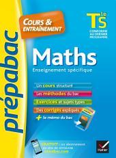 Maths Tle S enseignement spécifique - Prépabac Cours & entraînement: cours, méthodes et exercices de type bac (terminale S)