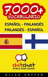 7000+ Español - Finlandés Finlandés - Español Vocabulario