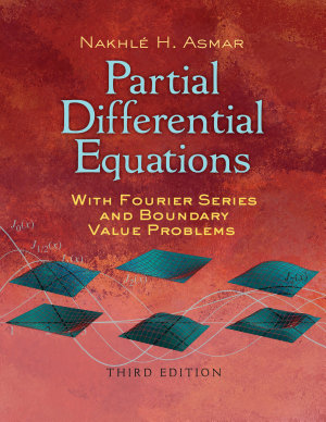 Partial Differential Equations with Fourier Series and Boundary Value Problems PDF