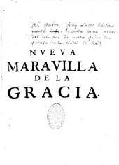 Nueva Maravilla de la gracia,... en la vida de la venerable madre sor Juana de Jesus Maria, en... de S. Clara de Burgos...