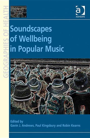 Soundscapes of Wellbeing in Popular Music PDF