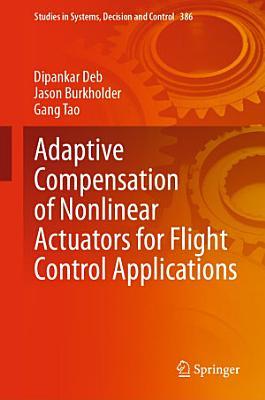 Adaptive Compensation of Nonlinear Actuators for Flight Control Applications PDF