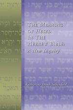 The Meaning of Hesed in the Hebrew Bible: A New Inquiry