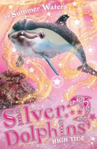 High Tide  Silver Dolphins  Book 9  Book